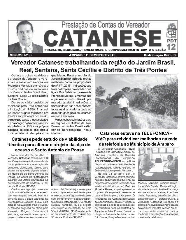 TRABALHO, SERIEDADE, HONESTIDADE E COMPROMETIMENTO COM O CIDADÃO  VOLUME Nº 09  AMPARO / 1º SEMESTRE 2013  Distribuição Gr...