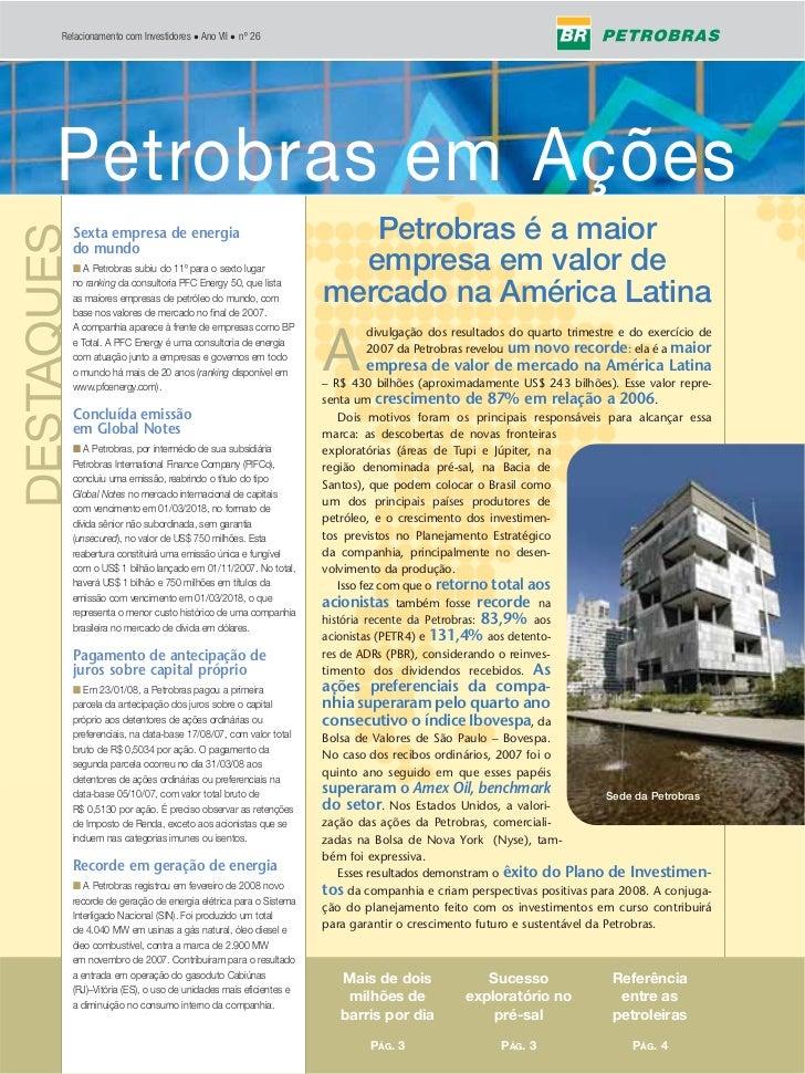 Relacionamento com Investidores • Ano VII • nº 26             Petrobras em Ações      Petrobras em Ações                  ...