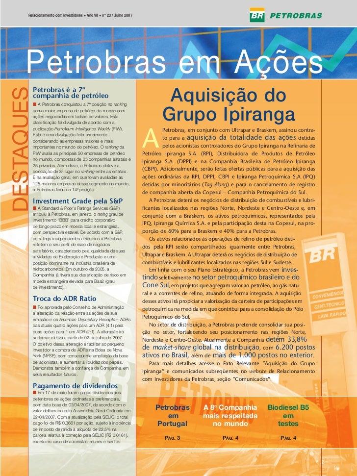 Relacionamento com Investidores • Ano VII • nº 23 / Julho 2007          Petrobras em Ações      Petrobras em Ações        ...