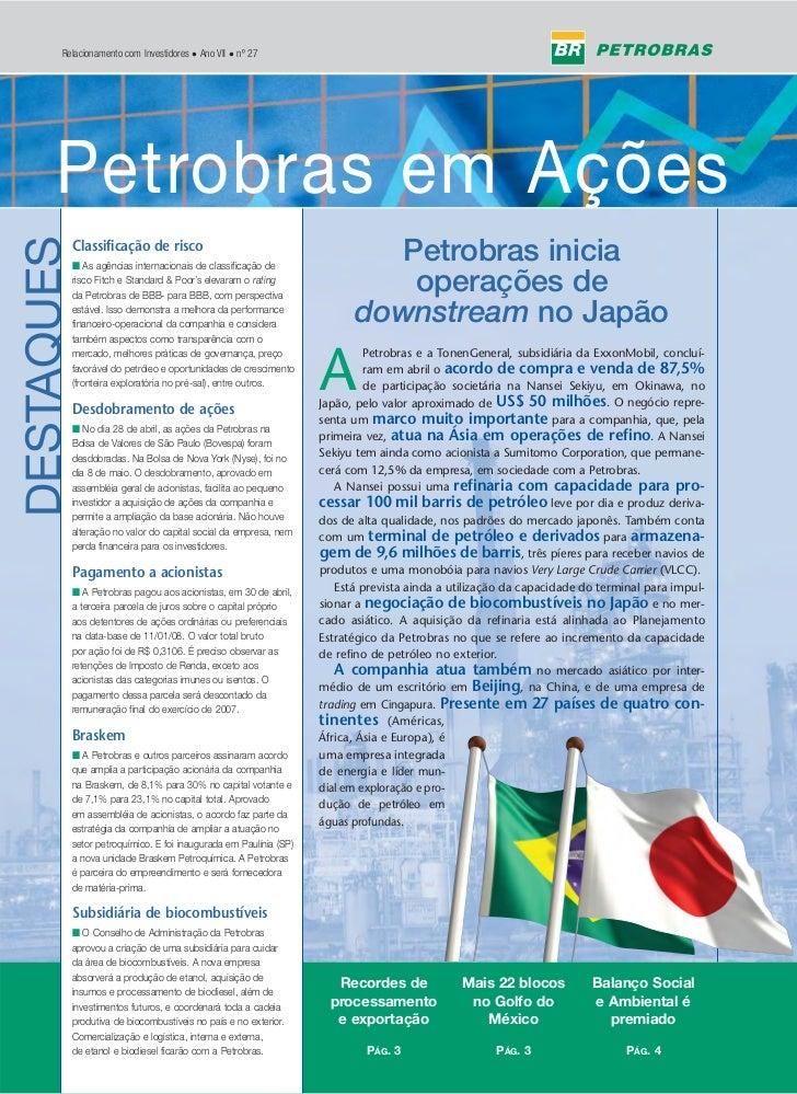 Relacionamento com Investidores • Ano VII • nº 27             Petrobras em Ações       Petrobras em Ações DESTAQUES       ...