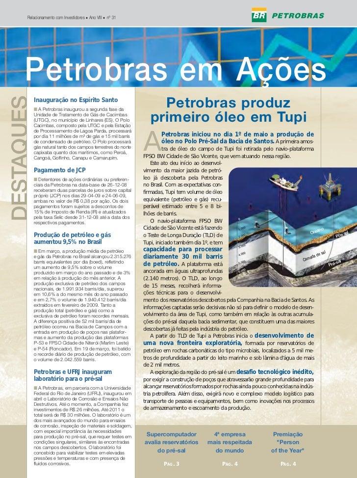 Relacionamento com Investidores • Ano VIII • nº 31             Petrobras em Ações      Petrobras em Ações DESTAQUES       ...