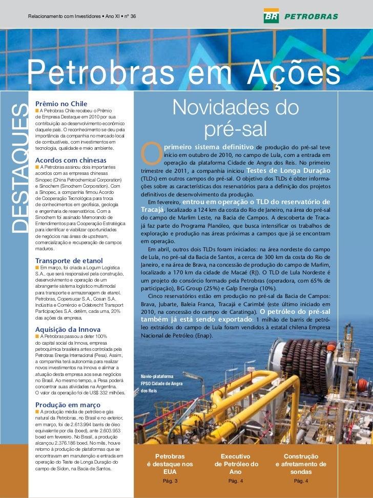 Relacionamento com Investidores • Ano XI • nº 36   Prêmio no Chile   n A Petrobras Chile recebeu o Prêmio   de Empresa Des...