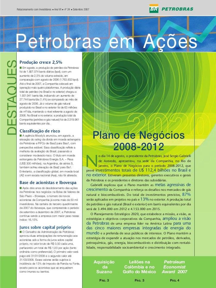 Relacionamento com Investidores • Ano VII • nº 24 • Setembro 2007             Petrobras em Ações      Petrobras em Ações D...