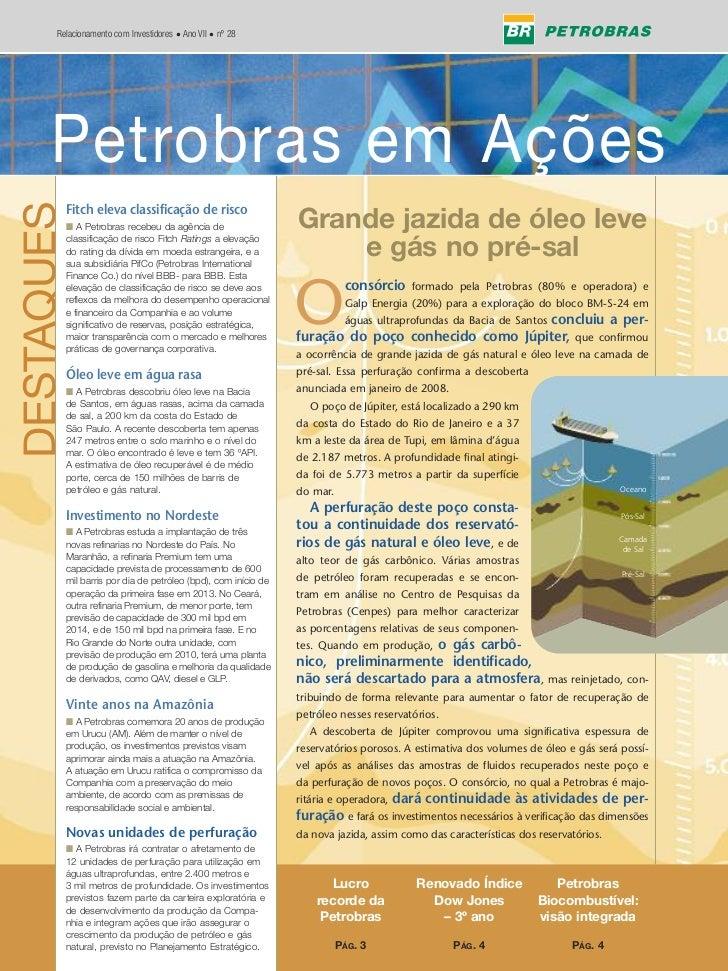 Relacionamento com Investidores • Ano VII • nº 28             Petrobras em Ações       Petrobras em Ações DESTAQUES       ...