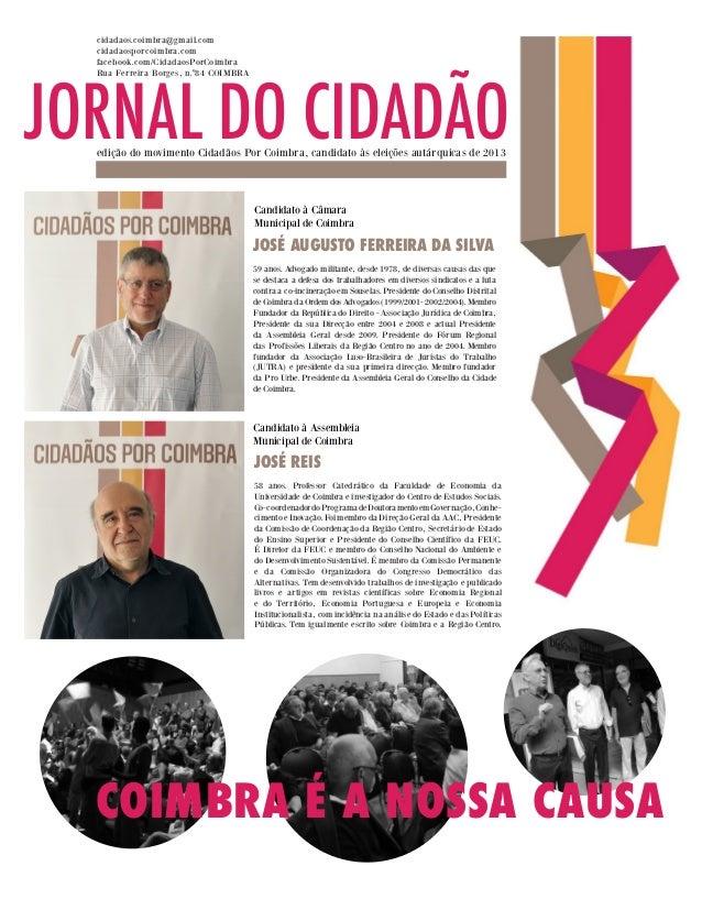 JORNAL DO CIDADÃO cidadaos.coimbra @gmail.com cidadaosporcoimbra.com facebook.com/CidadaosPorCoimbra Rua Ferreira Borges, ...