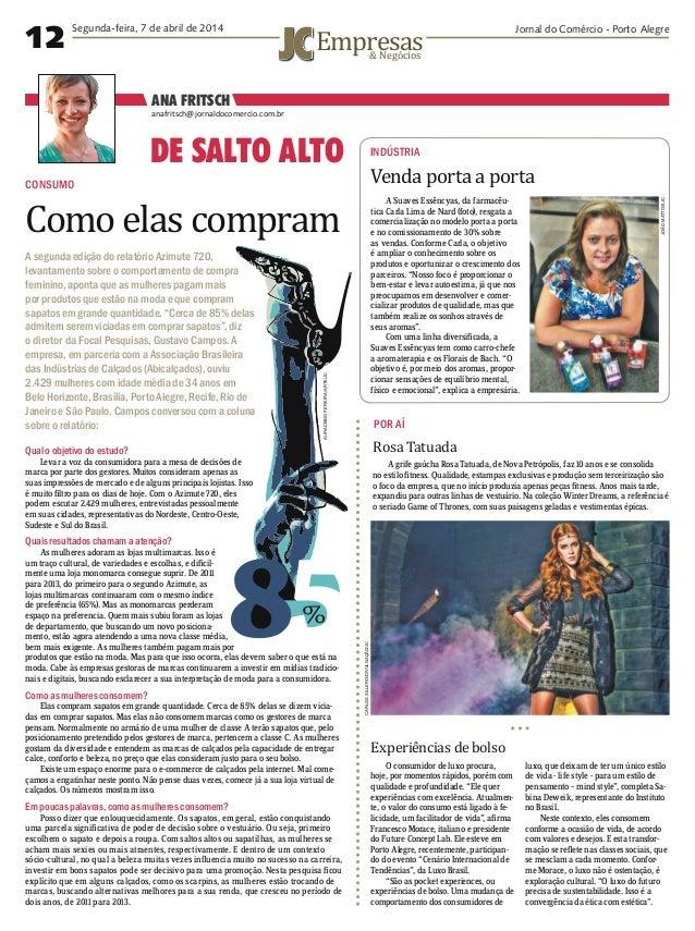 12 Jornal do Comércio - Porto AlegreSegunda-feira, 7 de abril de 2014 Como elas compram CONSUMO anafritsch@jornaldocomerci...