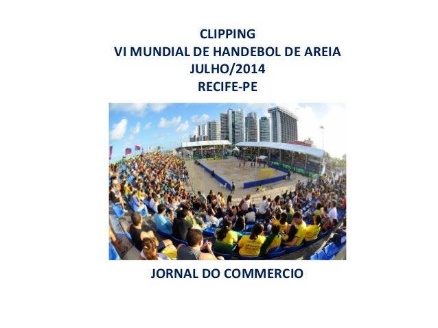 CLIPPING VI MUNDIAL DE HANDEBOL DE AREIA JULHO/2014 RECIFE-PE JORNAL DO COMMERCIO