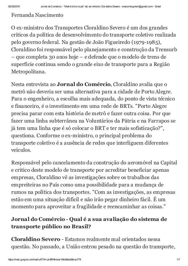 """02/03/2015 Jornal do Comércio - """"Metrô é tiro no pé"""" diz ex-ministro Cloraldino Severo - enecomlogmein@gmail.com - Gmail h..."""
