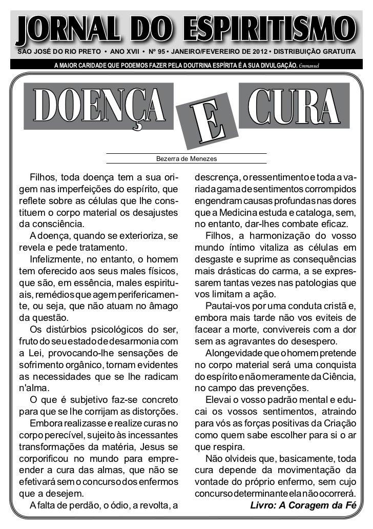 JORNAL DO ESPIRITISMOSao JoSé do Rio PReto • ano Xvii • nº 95 • JaneiRo/FeveReiRo de 2012 • diStRiBUiÇÃo GRatUita         ...