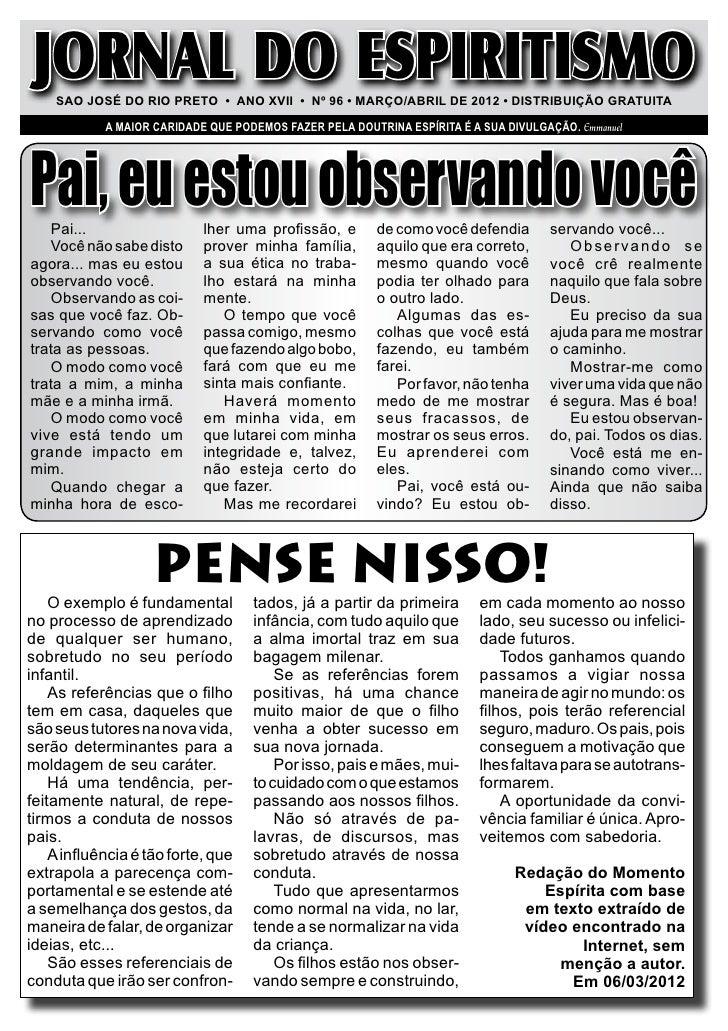 JORNAL DO ESPIRITISMO    Sao José do Rio Preto • ano XviI • Nº 96 • MARÇO/ABRIL DE 2012 • DistRIBUIÇÃO GRATUITA           ...