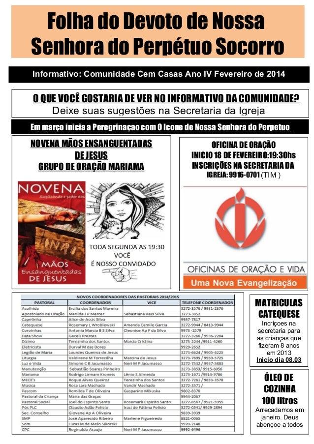 Folha do Devoto de Nossa Senhora do Perpétuo Socorro Informativo: Comunidade Cem Casas Ano IV Fevereiro de 2014  O QUE VOC...