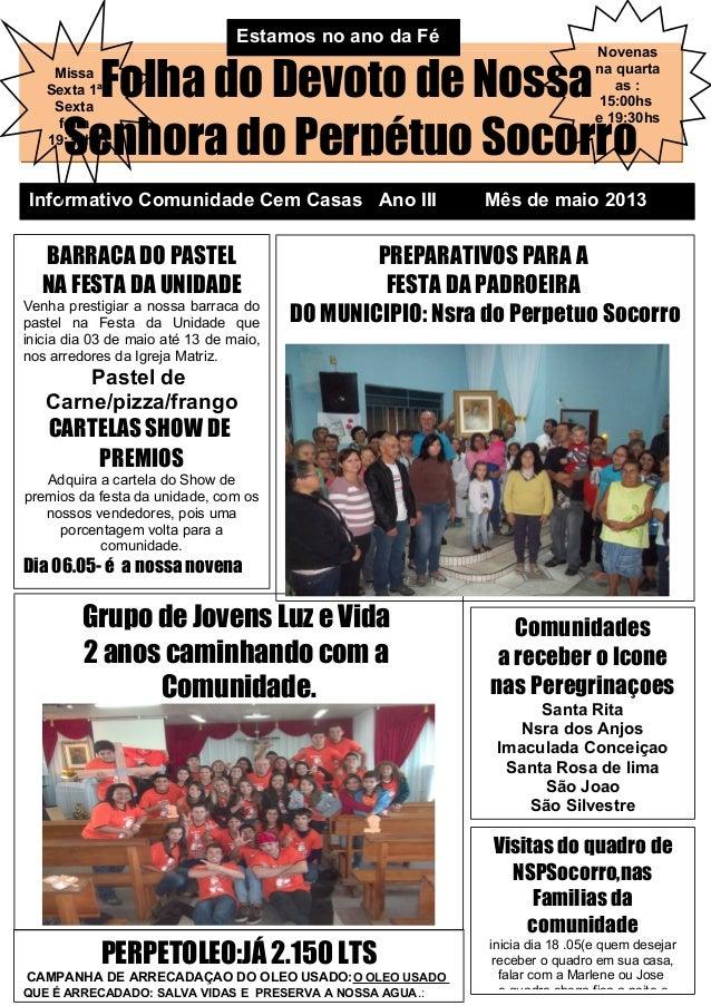 Folha do Devoto de NossaSenhora do Perpétuo SocorroInformativo Comunidade Cem Casas Ano III Mês de maio 2013Grupo de Joven...