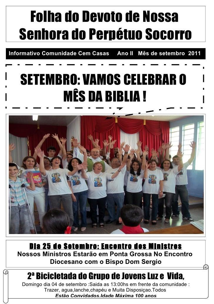 Folha do Devoto de Nossa   Senhora do Perpétuo SocorroInformativo Comunidade Cem Casas           Ano II Mês de setembro 20...
