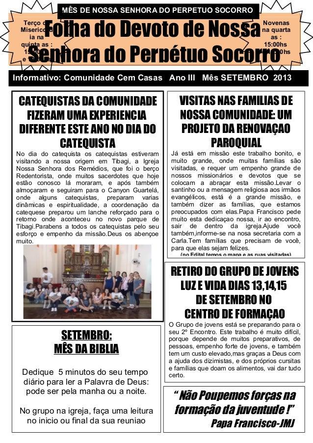 Folha do Devoto de Nossa Senhora do Perpétuo Socorro Informativo: Comunidade Cem Casas Ano III Mês SETEMBRO 2013 Novenas n...