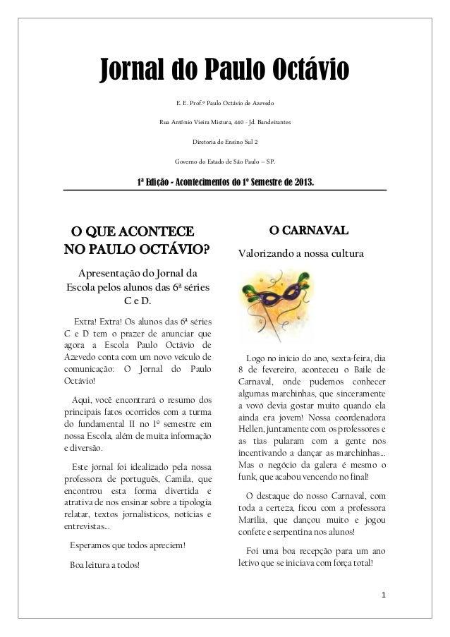 1Jornal do Paulo OctávioE. E. Prof.º Paulo Octávio de AzevedoRua Antônio Vieira Mistura, 440 - Jd. BandeirantesDiretoria d...