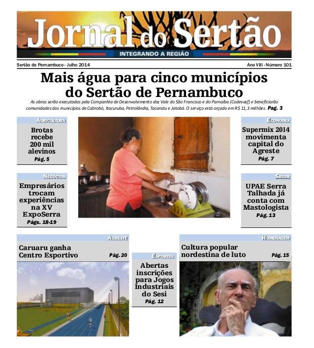 Sertão de Pernambuco - Julho 2014 Ano VIII - Número 101 Mais água para cinco municípios do Sertão de PernambucoAs obras se...