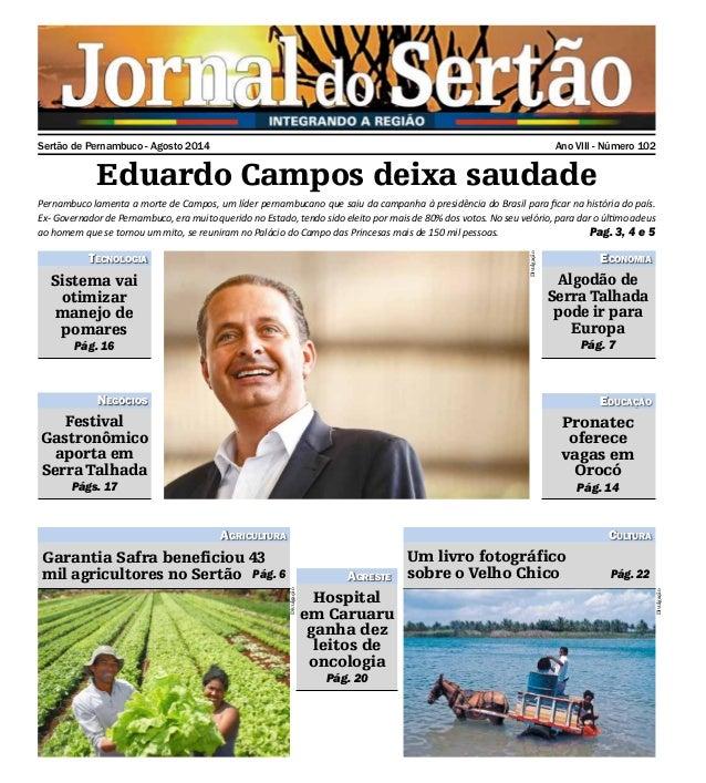 Sertão de Pernambuco - Agosto 2014 Ano VIII - Número 102  Eduardo Campos deixa saudade  Pernambuco lamenta a morte de Camp...