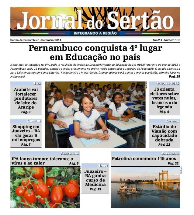 Sertão de Pernambuco - Setembro 2014 Ano VIII - Número 103  Pernambuco conquista 4o lugar  em Educação no país  Nesse mês ...
