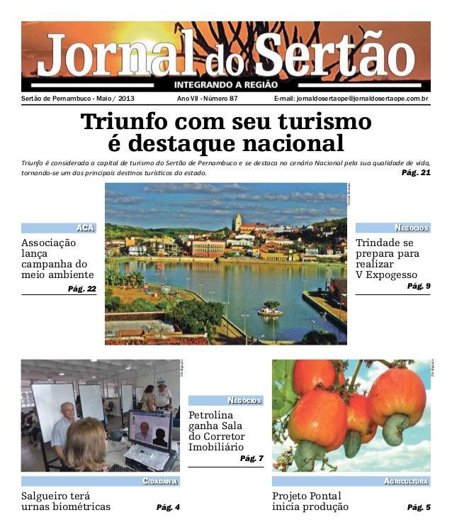 E-mail: jornaldosertaope@jornaldosertaope.com.brSertão de Pernambuco - Maio / 2013 Ano VII - Número 87Triunfo com seu tur...