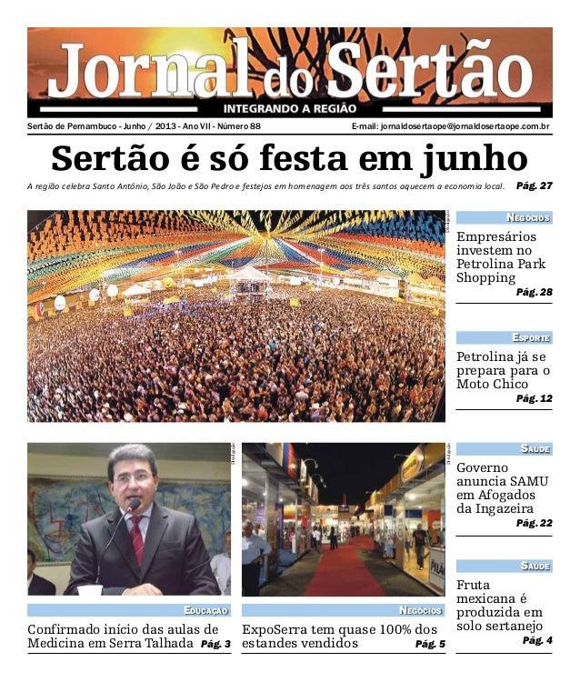 E-mail: jornaldosertaope@jornaldosertaope.com.brSertão de Pernambuco - Junho / 2013 - Ano VII - Número 88Sertão é só festa...