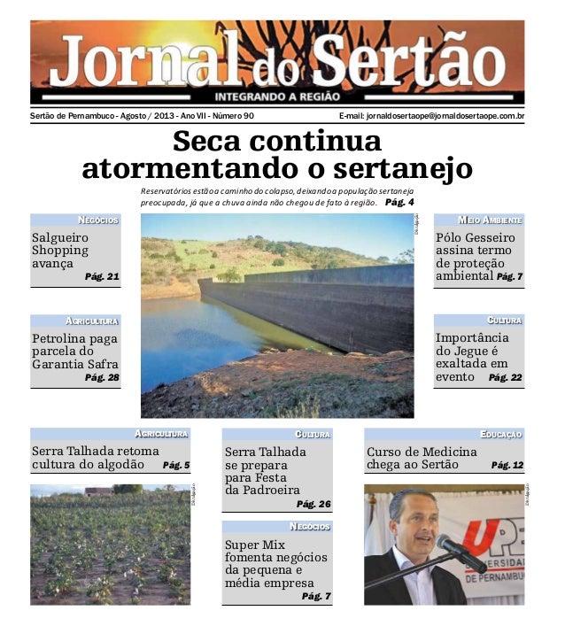 E-mail: jornaldosertaope@jornaldosertaope.com.brSertão de Pernambuco - Agosto / 2013 - Ano VII - Número 90 Seca continua a...