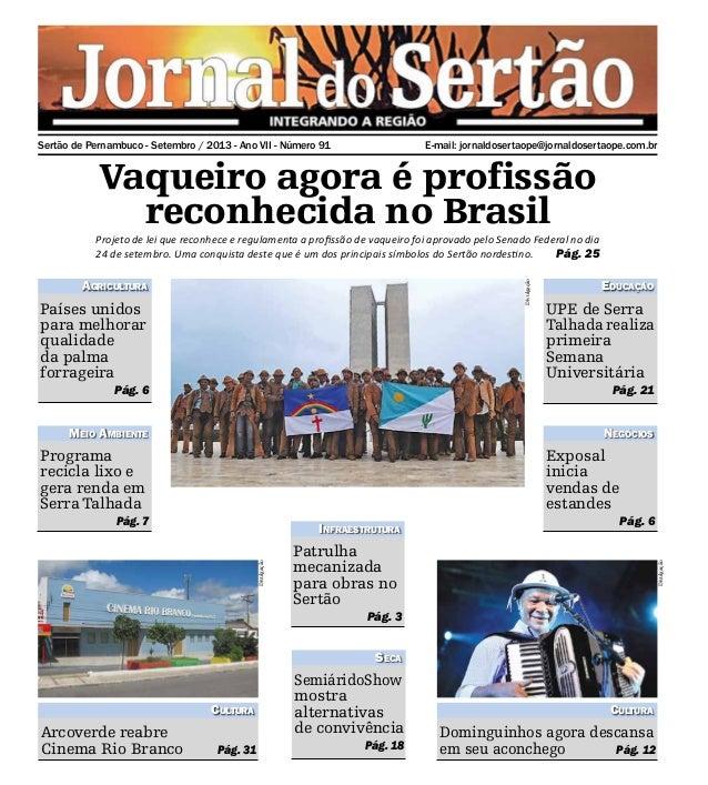 E-mail: jornaldosertaope@jornaldosertaope.com.brSertão de Pernambuco - Setembro / 2013 - Ano VII - Número 91 Vaqueiro agor...