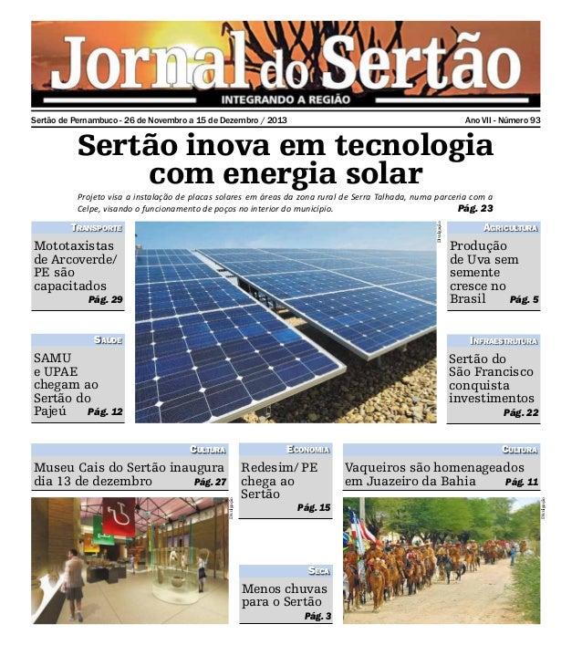 Sertão de Pernambuco - 26 de Novembro a 15 de Dezembro / 2013  Ano VII - Número 93  Sertão inova em tecnologia com energia...