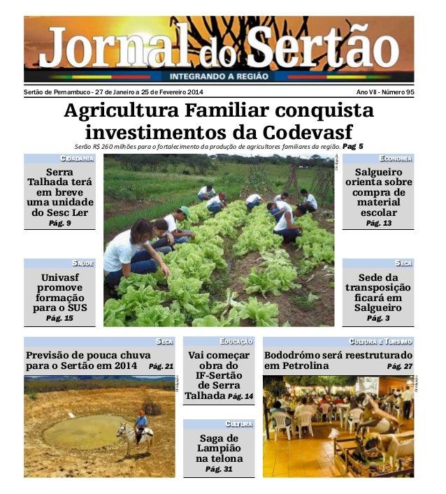 Sertão de Pernambuco - 27 de Janeiro a 25 de Fevereiro 2014  Ano VII - Número 95  Agricultura Familiar conquista investime...