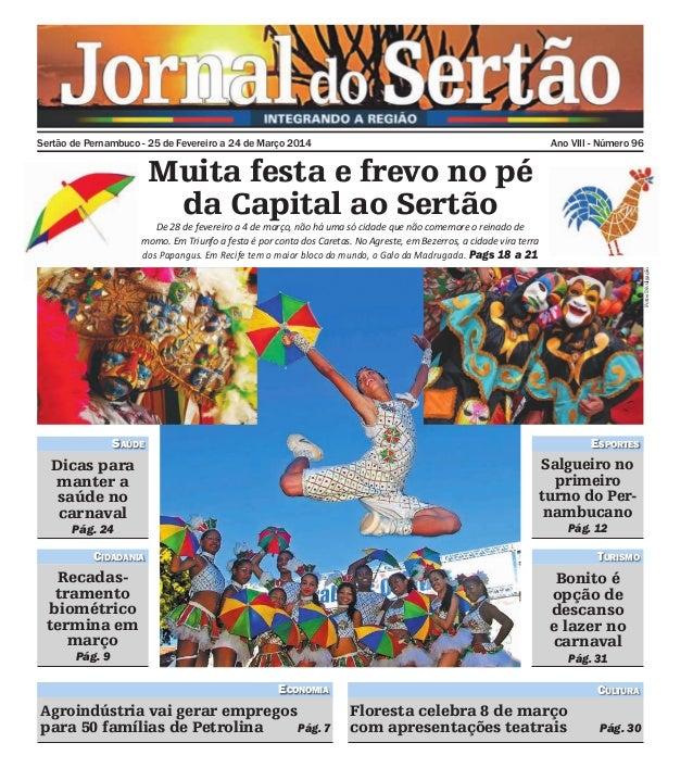 Sertão de Pernambuco - 25 de Fevereiro a 24 de Março 2014  Ano VIII - Número 96  Muita festa e frevo no pé da Capital ao S...