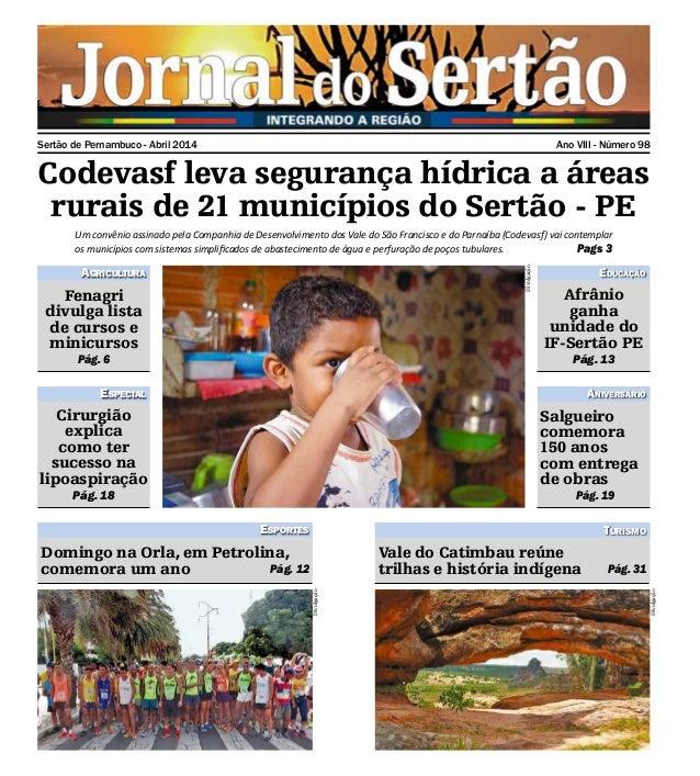 Sertão de Pernambuco - Abril 2014 Ano VIII - Número 98 Codevasf leva segurança hídrica a áreas rurais de 21 municípios do ...
