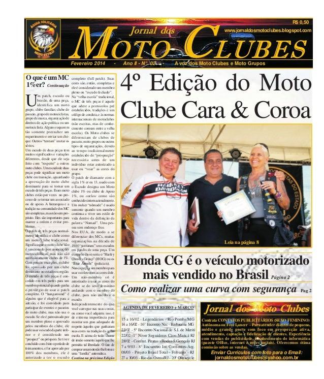 R$ 0,50  MOTO C LUBES Jornal dos  Fevereiro 2014  O que é um MC 1%er? Continuação  U  m patch, escudo ou brasão, de uma pe...