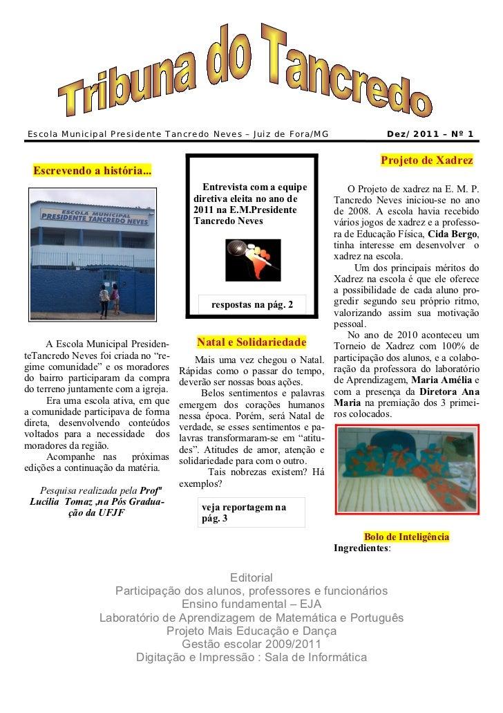 Escola Municipal Presidente Tancredo Neves – Juiz de Fora/MG                             Dez/ 2011 – Nº 1                 ...