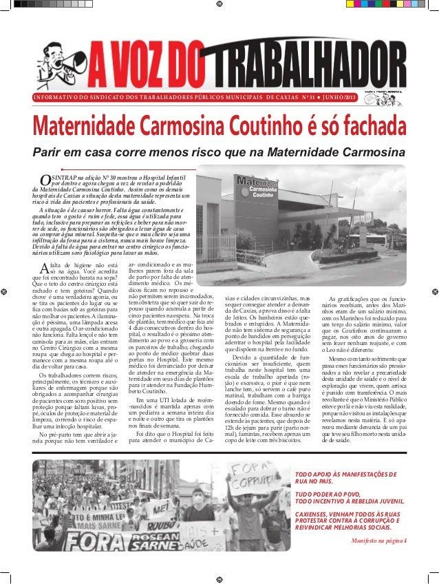 Informativo do Sindicato dos Trabalhadores Públicos Municipais de Caxias Nº 31 l junho/2013 Afalta de higiene não está só ...