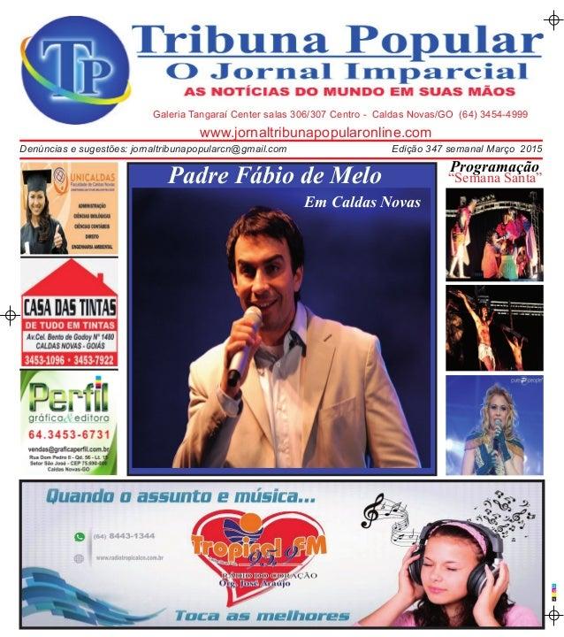 C M A P www.jornaltribunapopularonline.com Galeria Tangaraí Center salas 306/307 Centro - Caldas Novas/GO (64) 3454-4999 E...