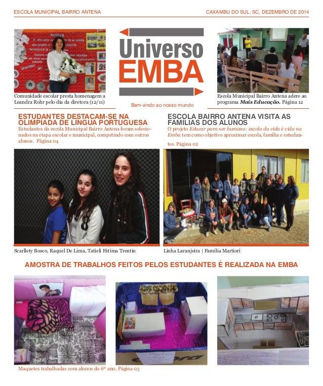 ESCOLA MUNICIPAL BAIRRO ANTENA CAXAMBU DO SUL, SC, DEZEMBRO DE 2014  Bem-vindo ao nosso mundo  Comunidade escolar presta h...