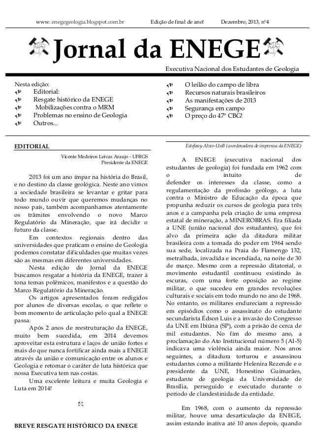 www. enegegeologia.blogspot.com.br  Edição de final de ano!  Dezembro, 2013, nº4  Jornal da ENEGE Executiva Nacional dos E...