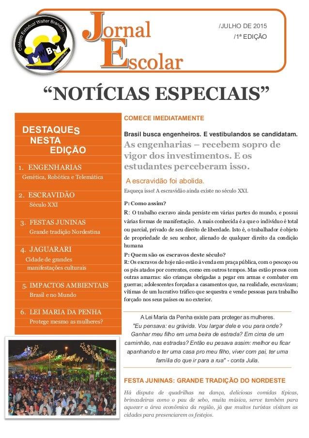 """""""NOTÍCIAS ESPECIAIS"""" COMECE IMEDIATAMENTE Brasil busca engenheiros. E vestibulandos se candidatam. As engenharias – recebe..."""