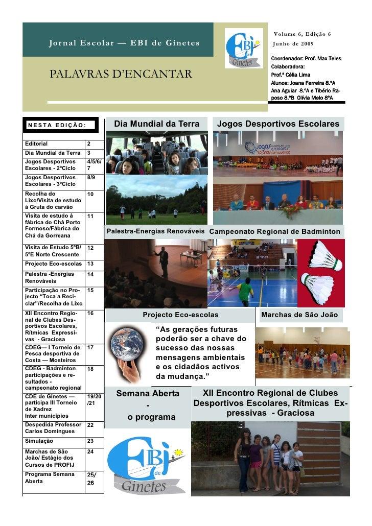 Volume 6, Edição 6             Jo r n a l E s c o la r — E B I d e G i n e t e s               Junho de 2009              ...