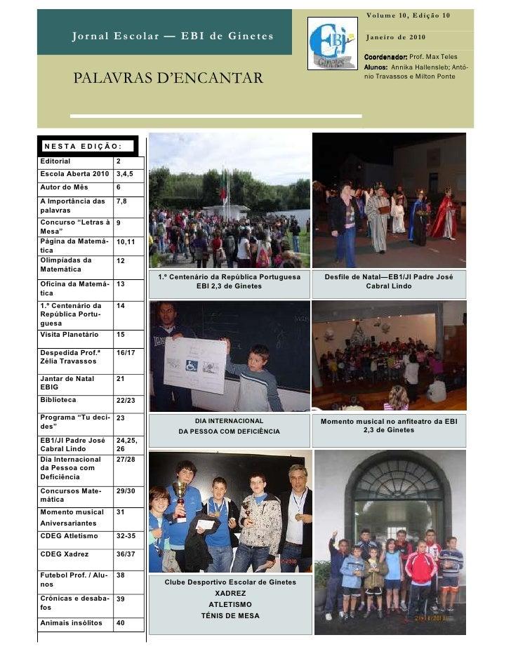 Volume 10, Edição 10            Jo r n a l E s c o la r — E B I d e G i n e t e s                        Janeiro de 2010  ...