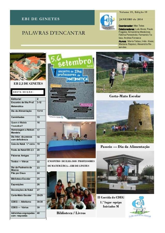 Volume 19, Edição 19  EBI DE GINETES  PALAVRAS D'ENCANTAR  JANEIRO de 2014 Coordenador: Max Teles Colaboradores: Luís Alve...
