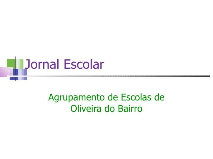 Jornal Escolar Agrupamento de Escolas de Oliveira do Bairro