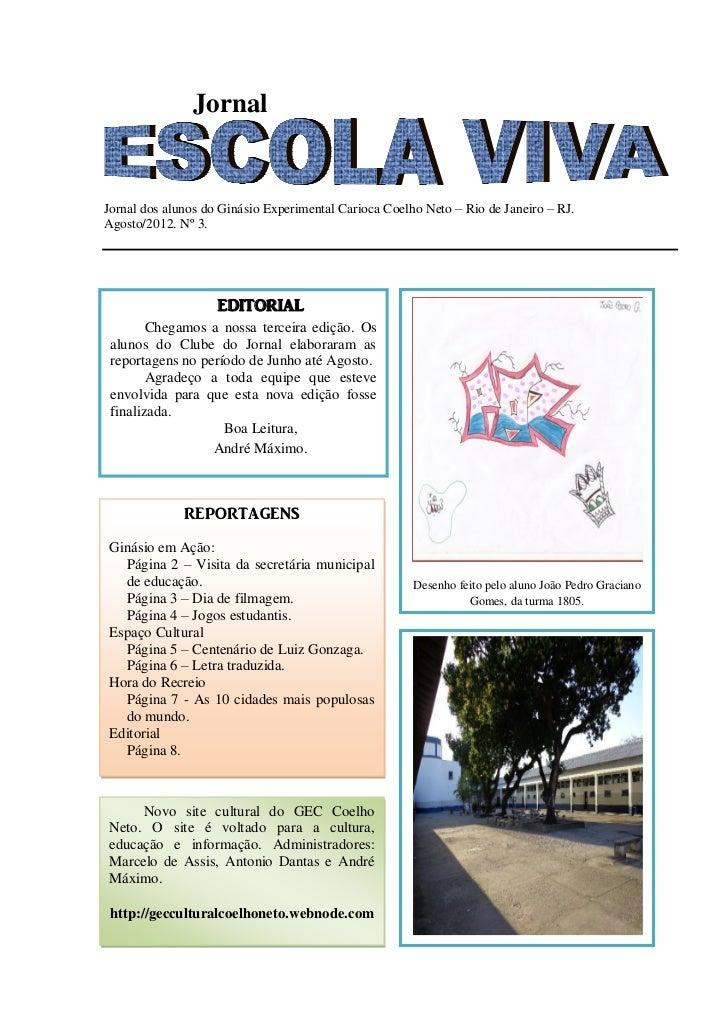 JornalJornal dos alunos do Ginásio Experimental Carioca Coelho Neto – Rio de Janeiro – RJ.Agosto/2012. Nº 3.              ...