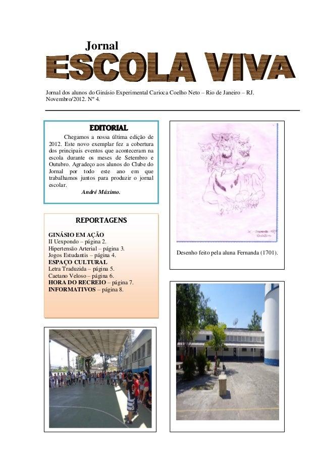 JornalJornal dos alunos do Ginásio Experimental Carioca Coelho Neto – Rio de Janeiro – RJ.Novembro/2012. Nº 4.            ...