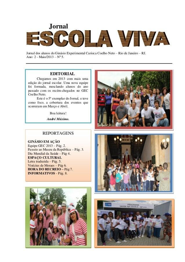 JornalJornal dos alunos do Ginásio Experimental Carioca Coelho Neto – Rio de Janeiro – RJ.Ano: 2 - Maio/2013 – Nº 5.EDITOR...