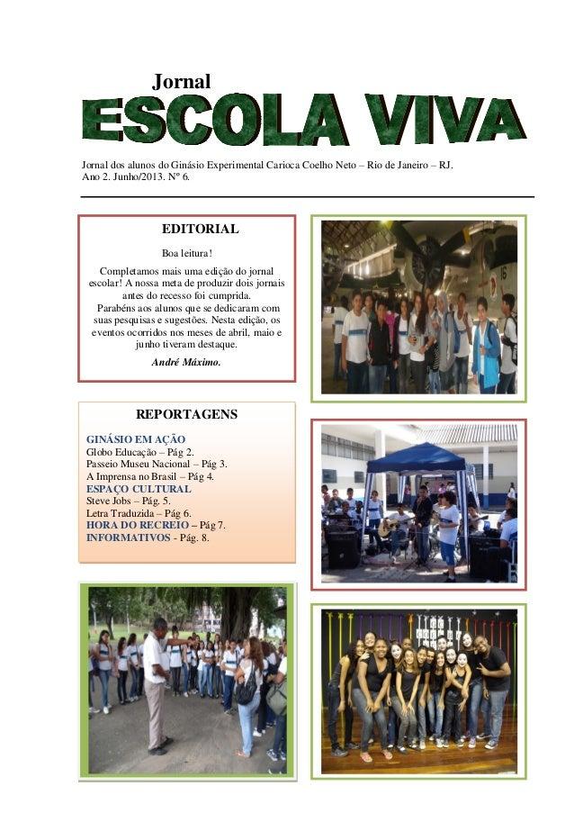 JornalJornal dos alunos do Ginásio Experimental Carioca Coelho Neto – Rio de Janeiro – RJ.Ano 2. Junho/2013. Nº 6.EDITORIA...