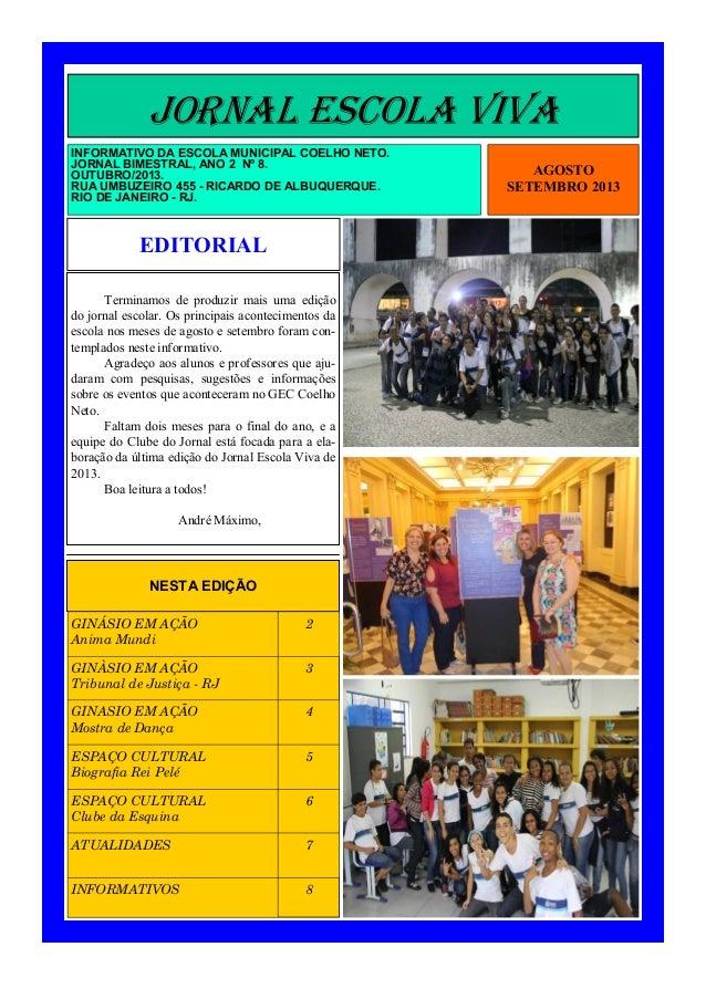 JORNAL ESCOLA VIVA INFORMATIVO DA ESCOLA MUNICIPAL COELHO NETO. JORNAL BIMESTRAL, ANO 2 Nº 8. OUTUBRO/2013. RUA UMBUZEIRO ...