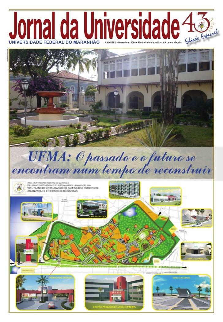 Jornal da Universidade                            UNIVERSIDADE FEDERAL DO MARANHÃO   ANO II Nº 5 - Dezembro - 2009 • São L...