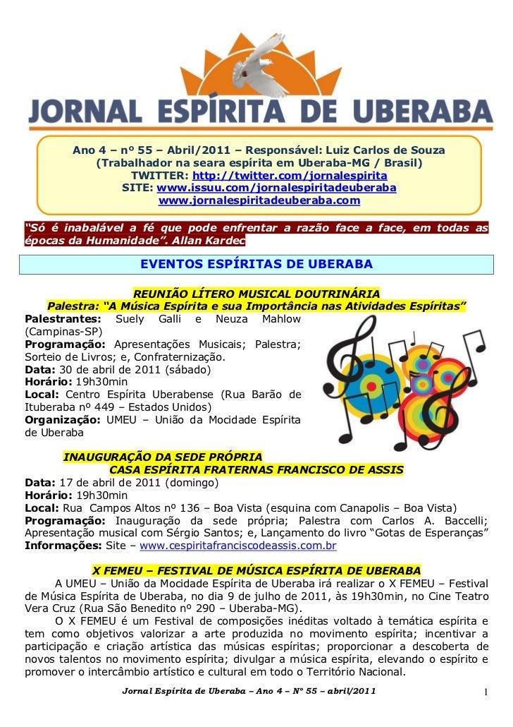 Ano 4 – nº 55 – Abril/2011 – Responsável: Luiz Carlos de Souza            (Trabalhador na seara espírita em Uberaba-MG / B...