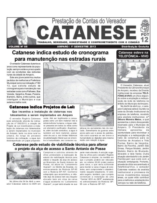 TRABALHO, SERIEDADE, HONESTIDADE E COMPROMETIMENTO COM O CIDADÃO  VOLUME Nº 08  AMPARO / 1º SEMESTRE 2013  Catanese indica...
