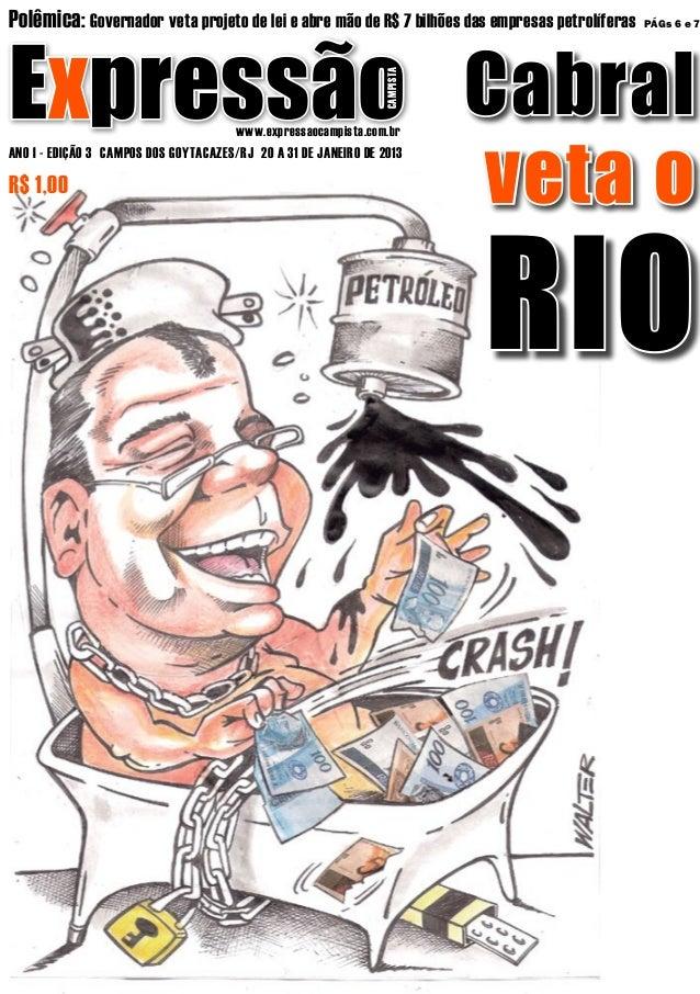 Polêmica: Governador veta projeto de lei e abre mão de R$ 7 bilhões das empresas petrolíferasExpressão Cabral             ...